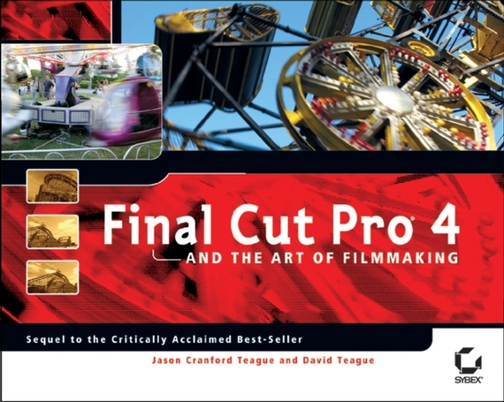 David  Teague Final Cut Pro 4 and the Art of Filmmaking david thornburg from the campfire to the holodeck creating engaging and powerful 21st century learning environments