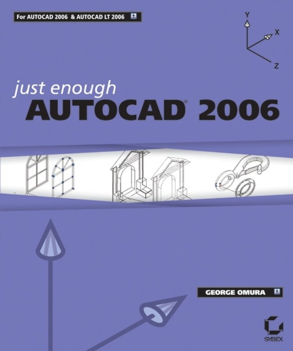 George  Omura Just Enough AutoCAD 2006 autocad® 2006 for dummies®