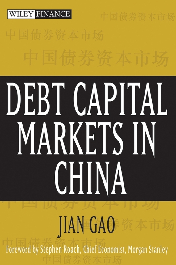 Jian Gao Debt Capital Markets in China moorad choudhry fixed income securities and derivatives handbook