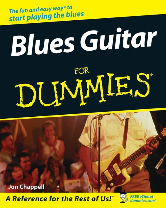 Jon  Chappell Blues Guitar For Dummies jon chappell rock guitar for dummies®