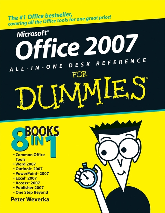 Peter Weverka Office 2007 All-in-One Desk Reference For Dummies ISBN: 9780470127001 doug lowe powerpoint 2007 for dummies