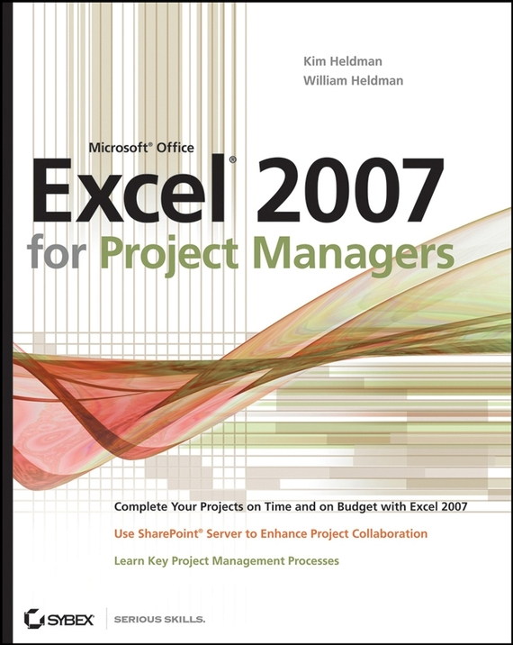 Kim Heldman Microsoft Office Excel 2007 for Project Managers kim heldman comptia project study guide