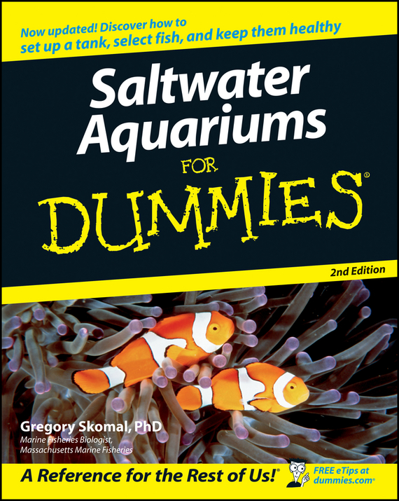 Gregory  Skomal. Saltwater Aquariums For Dummies