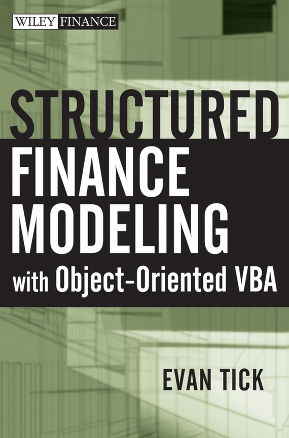 Evan Tick Structured Finance Modeling with Object-Oriented VBA