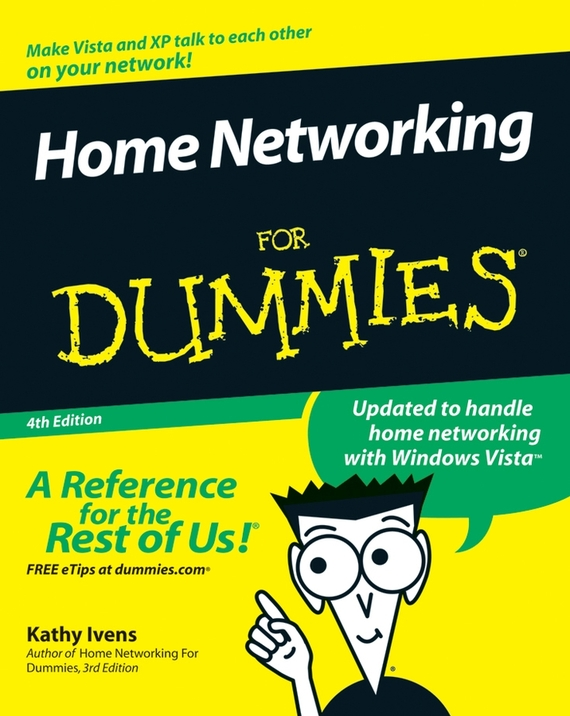 Kathy  Ivens Home Networking For Dummies eric tyson home buying kit for dummies