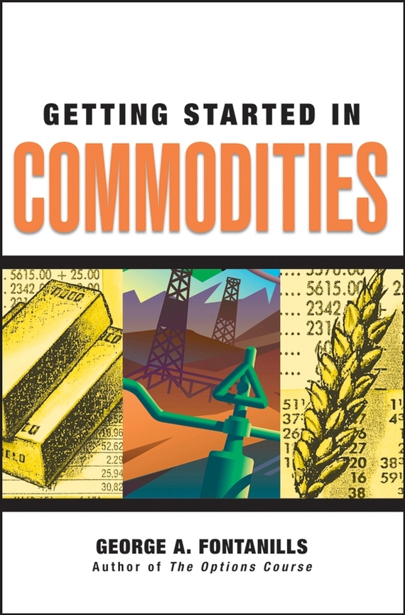 George Fontanills A. Getting Started in Commodities jon najarian how i trade options