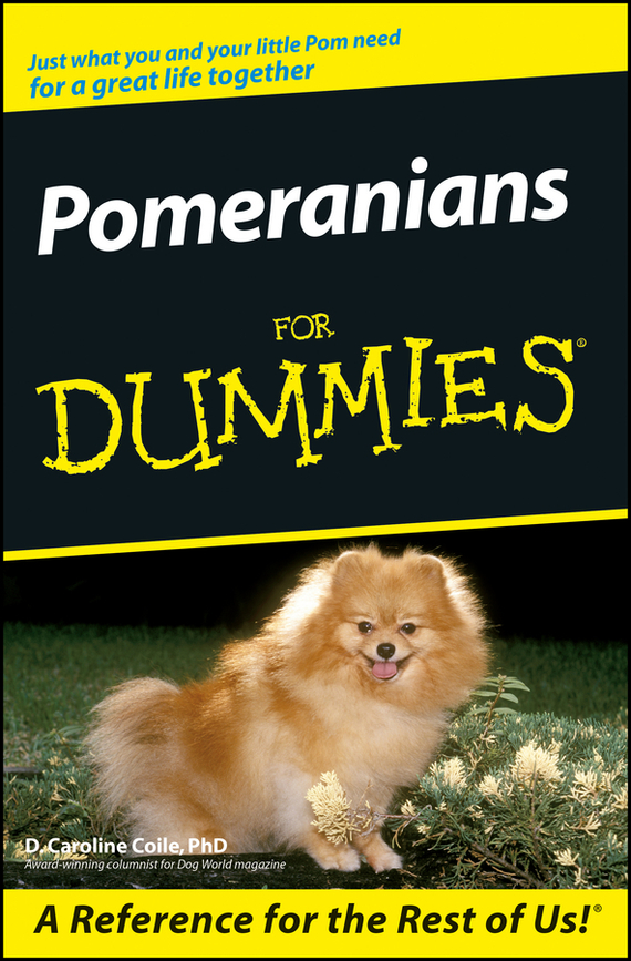 D. Coile Caroline. Pomeranians For Dummies
