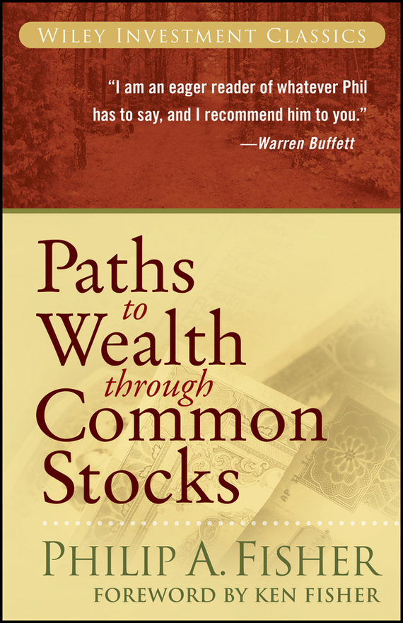 Kenneth Fisher L. Paths to Wealth Through Common Stocks купить