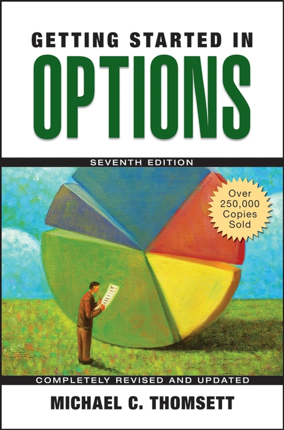 Michael Thomsett C. Getting Started in Options sherwood neiss getting started with crowdfund investing in a day for dummies