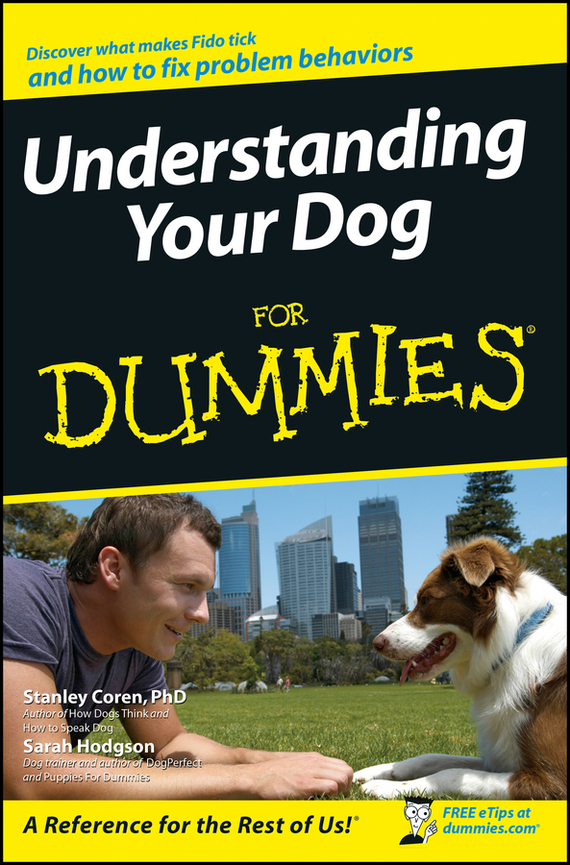Sarah  Hodgson. Understanding Your Dog For Dummies