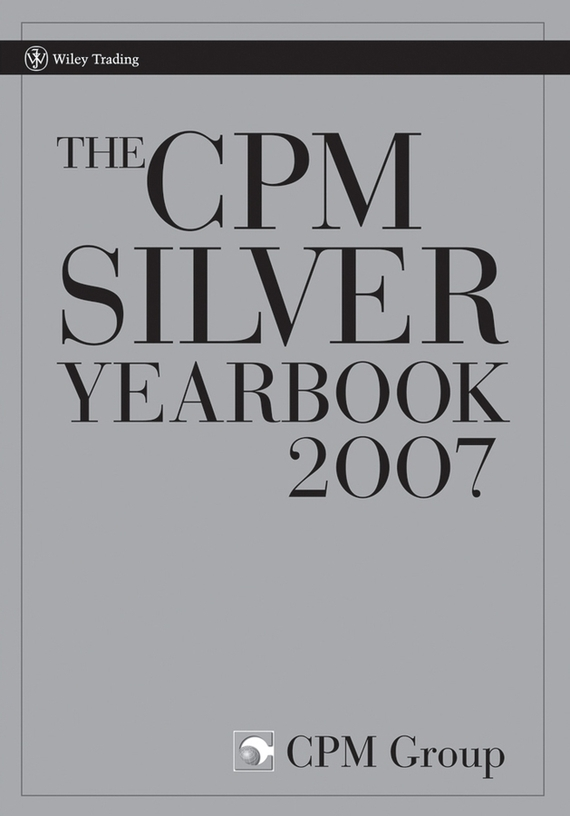 CPM Group The CPM Silver Yearbook 2007 jeremy moskowitz group policy fundamentals security and the managed desktop