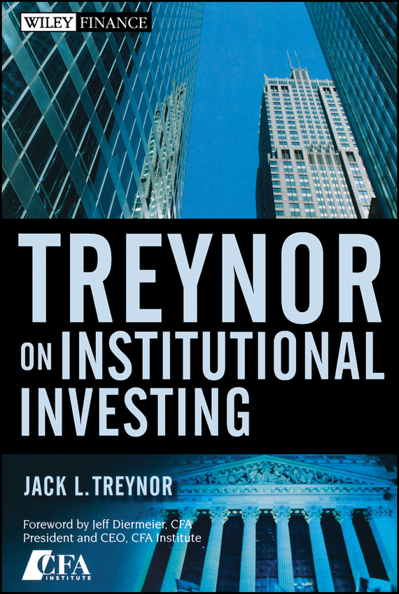 Jack Treynor L. Treynor On Institutional Investing finding one s place in the world