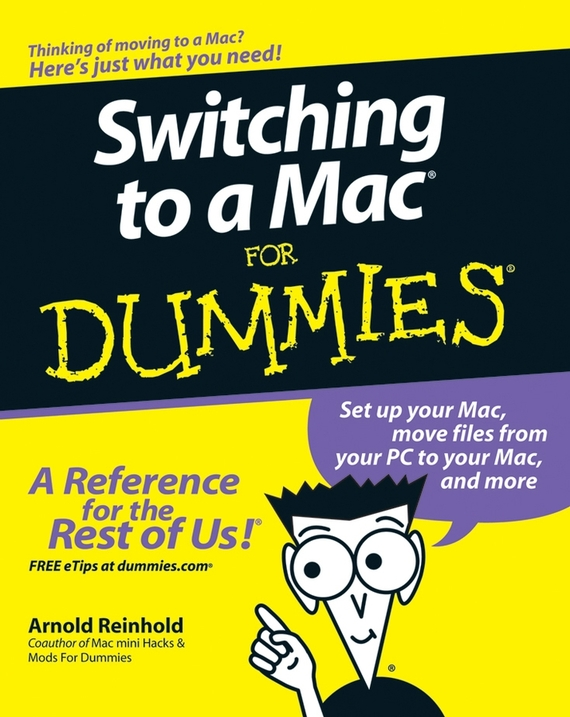 Arnold  Reinhold. Switching to a Mac For Dummies