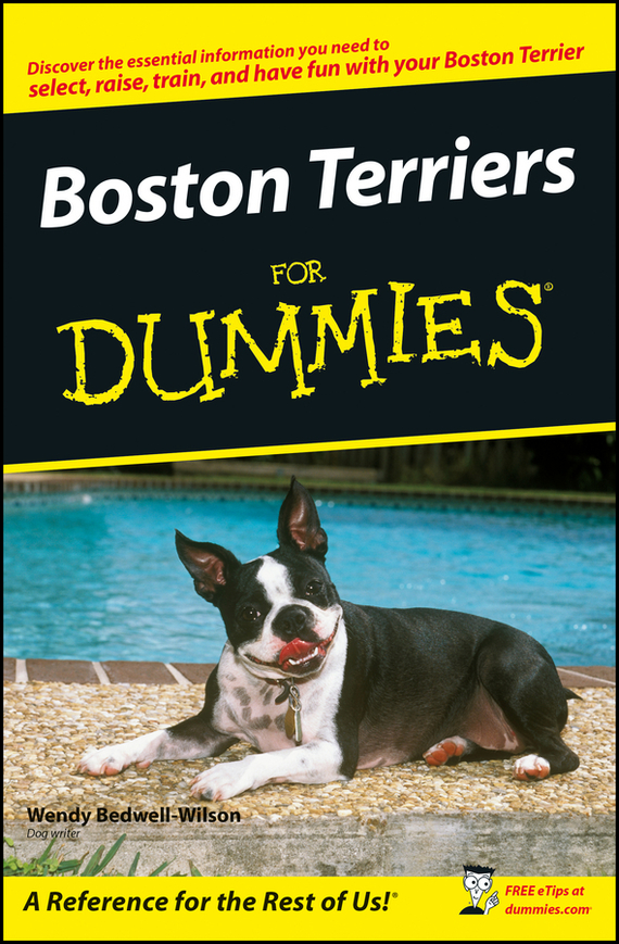 Wendy Bedwell-Wilson Boston Terriers For Dummies the complete dog breed