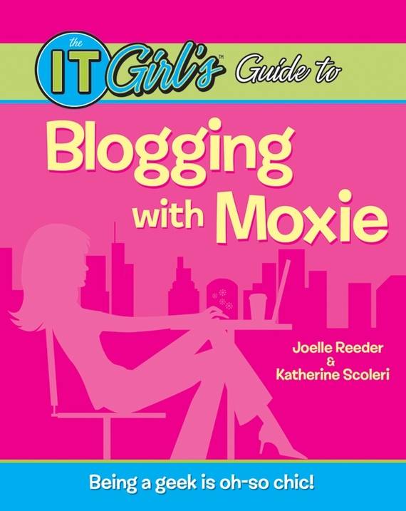 Joelle  Reeder The IT Girl's Guide to Blogging with Moxie blog