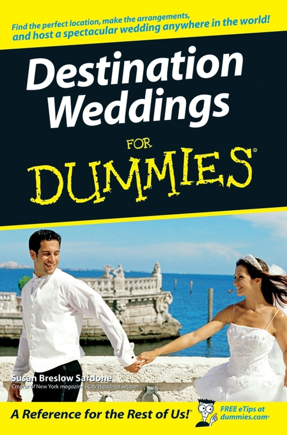 Susan Sardone Breslow Destination Weddings For Dummies ISBN: 9780470229156 the natural wedding