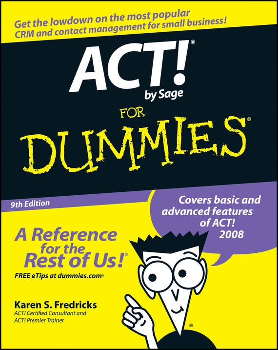 Karen Fredricks S. ACT! by Sage For Dummies karen cvitkovich leading across new borders