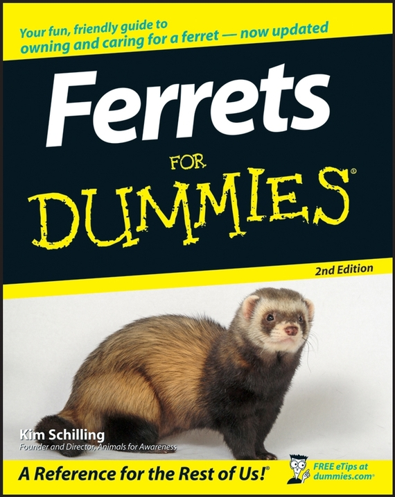 Kim  Schilling. Ferrets For Dummies