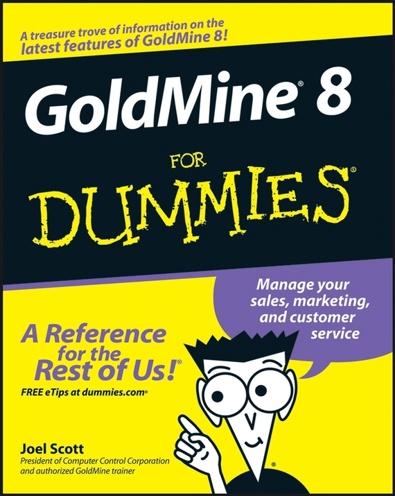 Joel  Scott. GoldMine 8 For Dummies