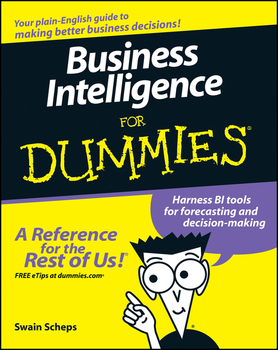 Swain  Scheps Business Intelligence For Dummies seena sharp competitive intelligence advantage how to minimize risk avoid surprises and grow your business in a changing world