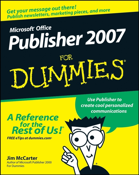 Jim  McCarter. Microsoft Office Publisher 2007 For Dummies