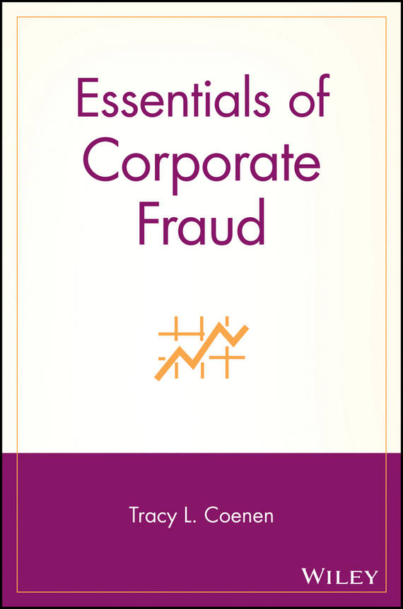 Tracy Coenen L. Essentials of Corporate Fraud corporate governance and firm value