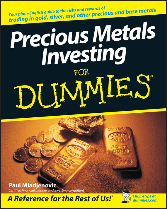 Paul Mladjenovic Precious Metals Investing For Dummies recovery of metals from sludges and wastewaters
