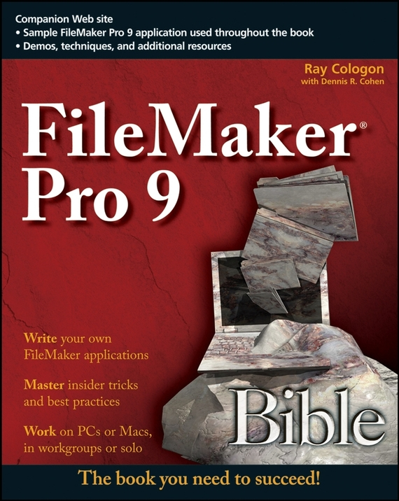 Ray Cologon FileMaker Pro 9 Bible ISBN: 9780470332887 79l18 to 9