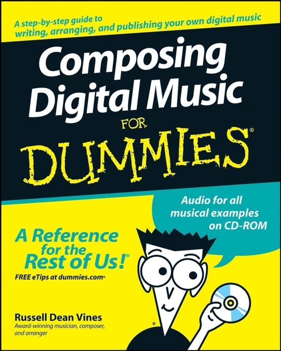Russell Vines Dean Composing Digital Music For Dummies damon dean cascading sheets for dummies®