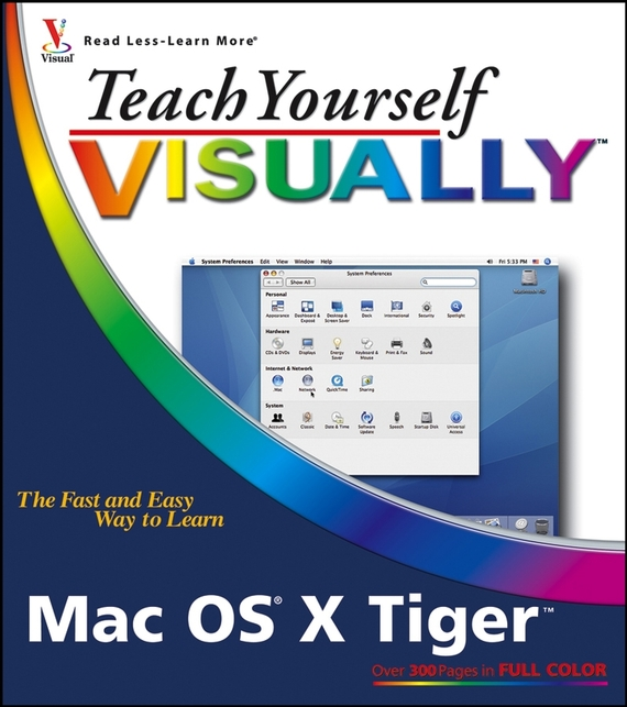 Erick  Tejkowski Teach Yourself VISUALLY Mac OS X Tiger barbara boyd teach yourself visually powerpoint 2016