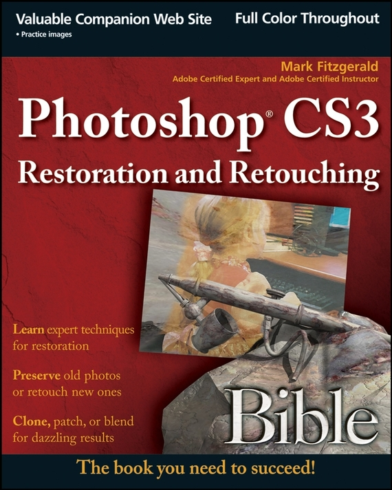 Mark Fitzgerald Photoshop CS3 Restoration and Retouching Bible mastering photoshop layers