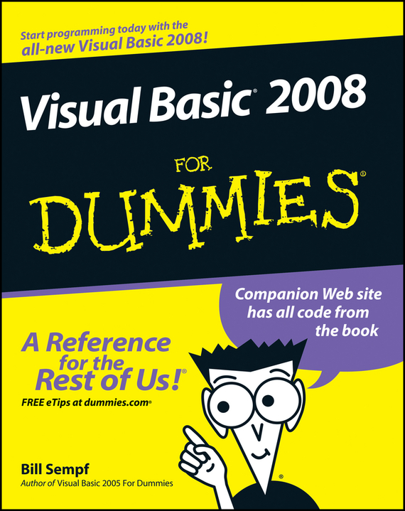 Bill  Sempf Visual Basic 2008 For Dummies derek james android game programming for dummies