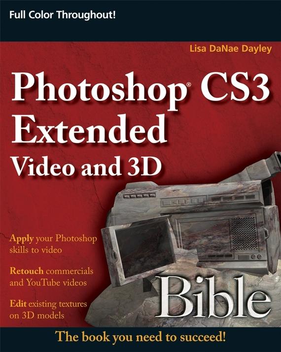 Lisa Dayley DaNae Photoshop CS3 Extended Video and 3D Bible lisa corti сандалии
