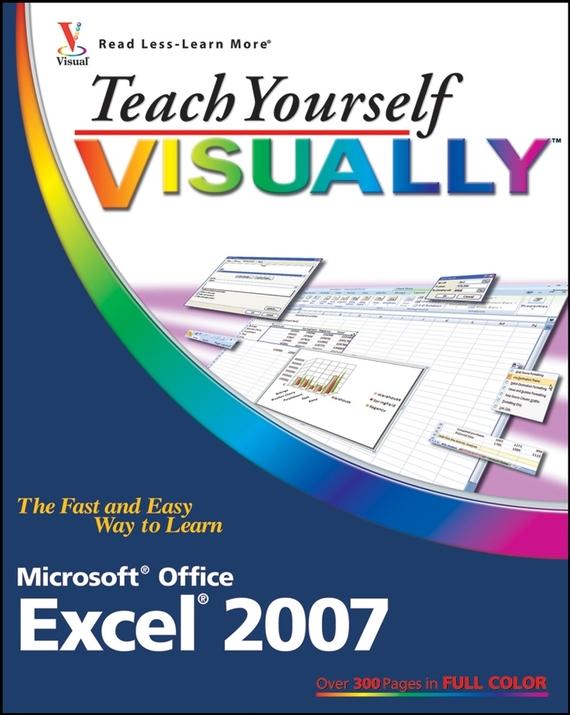 Nancy Muir C. Teach Yourself VISUALLY Excel 2007 barbara boyd teach yourself visually powerpoint 2016