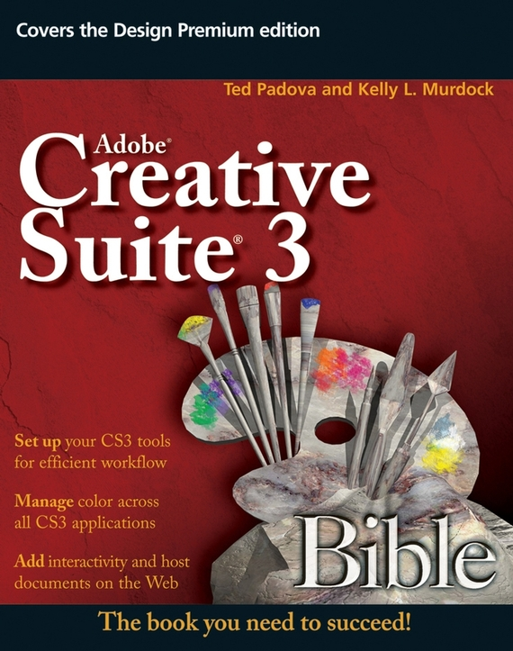 Ted  Padova Adobe Creative Suite 3 Bible