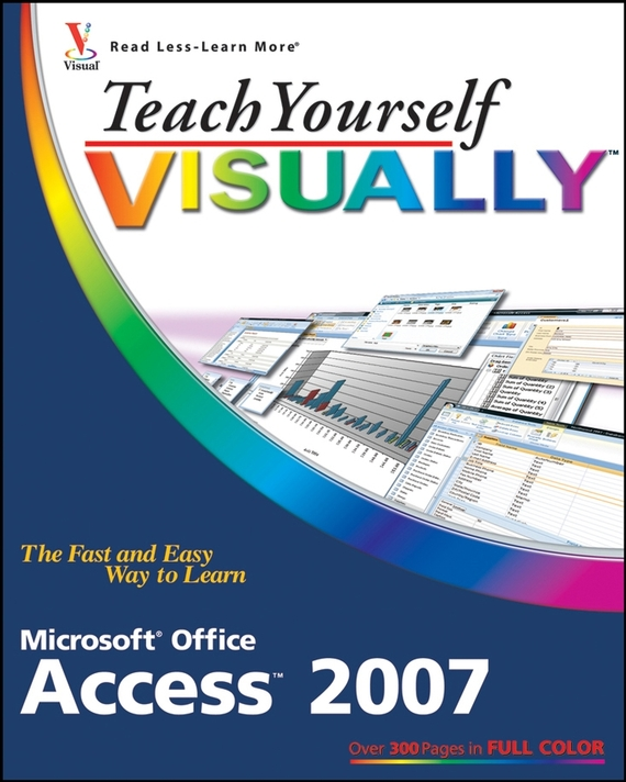 Faithe  Wempen. Teach Yourself VISUALLY Microsoft Office Access 2007
