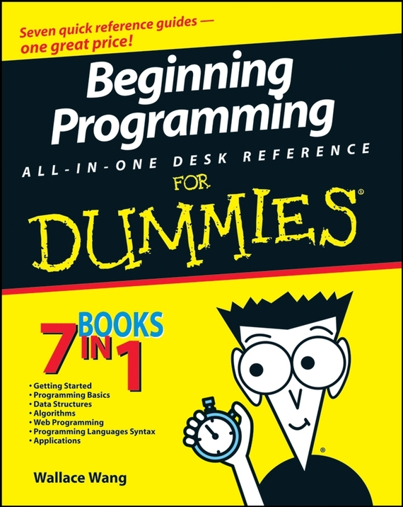 Wallace Wang Beginning Programming All-In-One Desk Reference For Dummies barry burd a android application development all in one for dummies