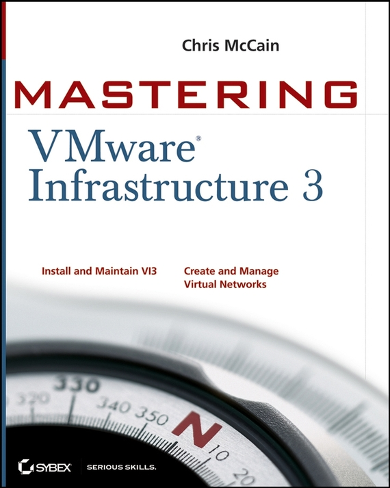 Chris  McCain Mastering VMware Infrastructure 3 manage enterprise knowledge systematically