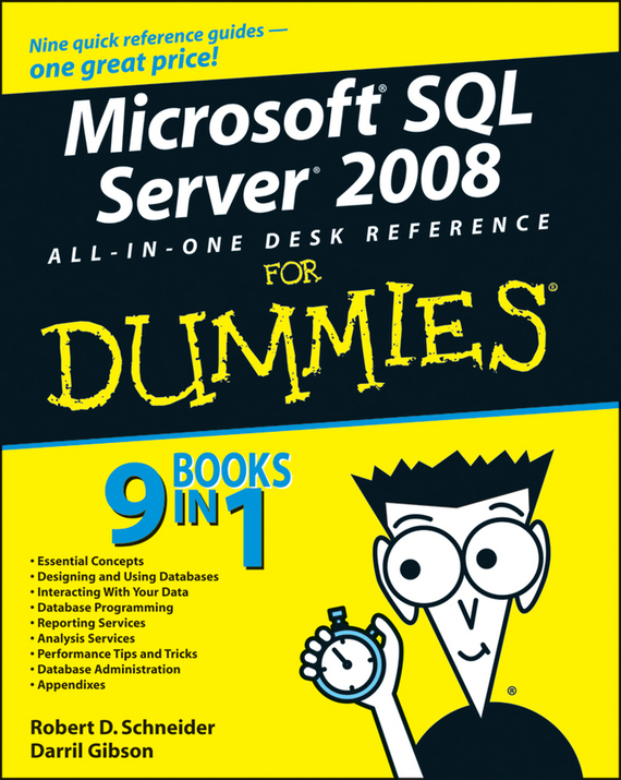 Darril Gibson Microsoft SQL Server 2008 All-in-One Desk Reference For Dummies barry burd a android application development all in one for dummies