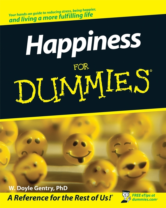 W. Gentry Doyle Happiness For Dummies jim hornickel negotiating success tips and tools for building rapport and dissolving conflict while still getting what you want