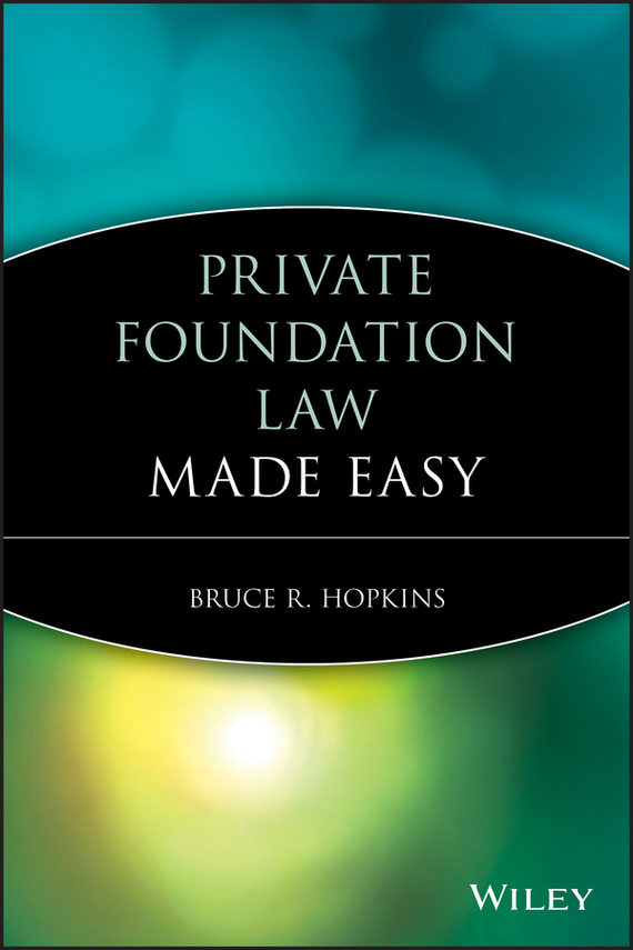Bruce Hopkins R. Private Foundation Law Made Easy bruce hopkins r private foundation law made easy
