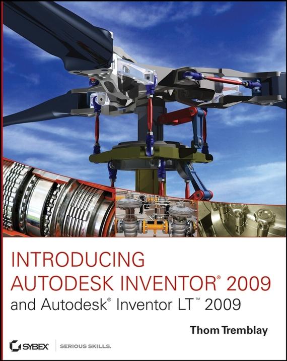 Thom  Tremblay Introducing Autodesk Inventor 2009 and Autodesk Inventor LT 2009 thom tremblay inventor 2014 and inventor lt 2014 essentials autodesk official press