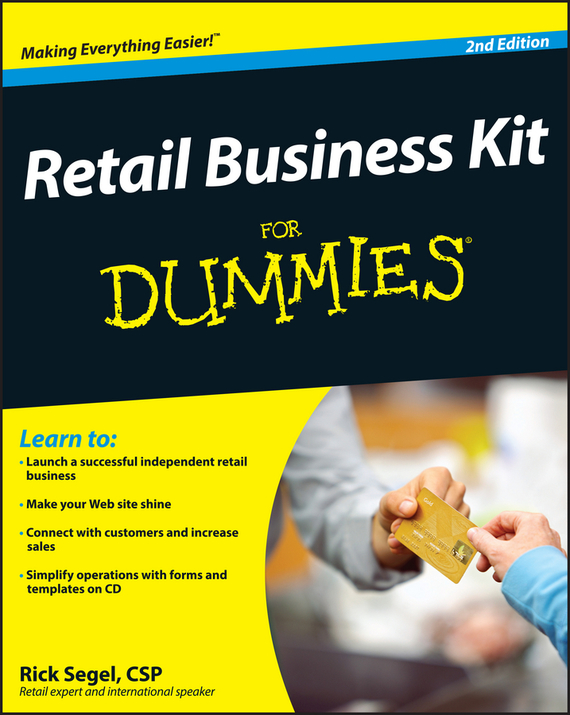 Rick Segel Retail Business Kit For Dummies elizabeth kuhnke increase your influence in a day for dummies