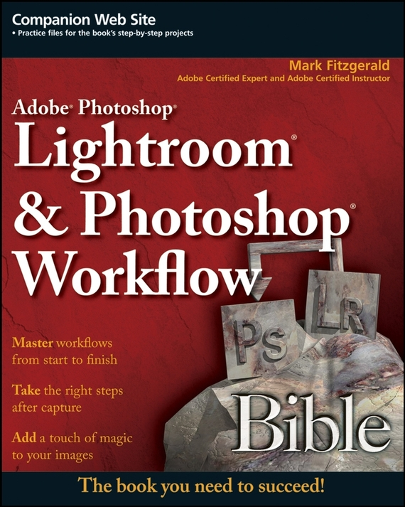 Mark Fitzgerald Adobe Photoshop Lightroom and Photoshop Workflow Bible mastering photoshop layers