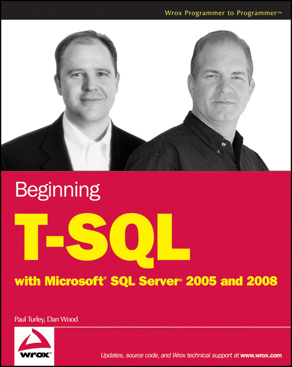 Dan Wood Beginning T-SQL with Microsoft SQL Server 2005 and 2008 oracie sql