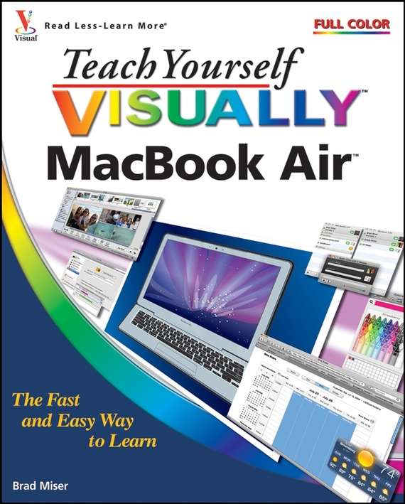 Brad  Miser. Teach Yourself VISUALLY MacBook Air