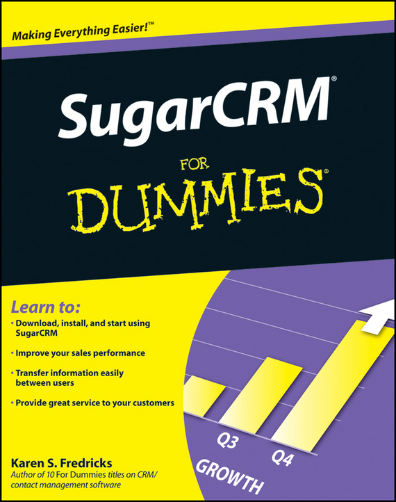 Karen Fredricks S. SugarCRM For Dummies gordon linoff s data mining techniques for marketing sales and customer relationship management isbn 9780764569074
