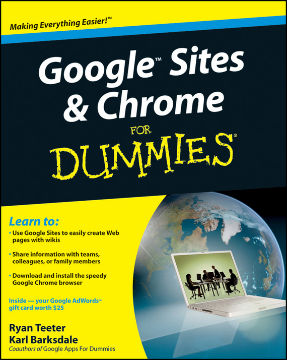 Ryan Teeter Google Sites and Chrome For Dummies building web sites all–in–one desk reference for dummies®