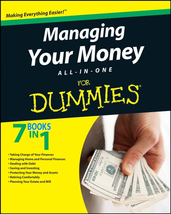 Consumer Dummies Managing Your Money All-In-One For Dummies elena samsonova the new technology of managing your life
