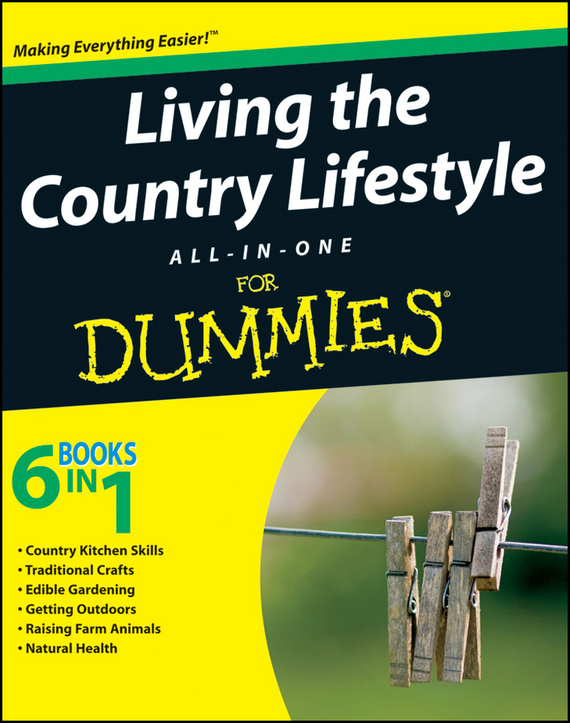 Tracy Barr Living the Country Lifestyle All-In-One For Dummies steve starling fishing for dummies